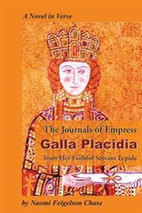 The Journals of Empress Galla Placidia from Her Faithful Servant Lepida