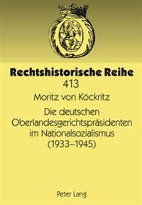 Die Deutschen Oberlandesgerichtspraesidenten Im Nationalsozialismus (1933-1945)