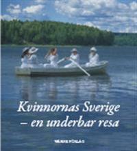 Kvinnornas Sverige : en underbar resa