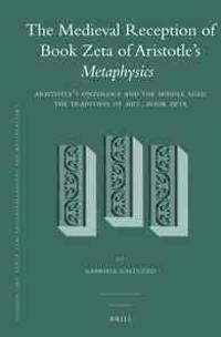 The Medieval Reception of Book Zeta of Aristotle's Metaphysics (2 Vol. Set): Vol. 1: Aristotle's Ontology and the Middle Ages: The Tradition of Met.,
