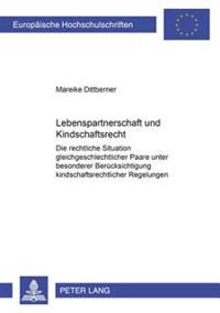 Lebenspartnerschaft Und Kindschaftsrecht: Die Rechtliche Situation Gleichgeschlechtlicher Paare Unter Besonderer Beruecksichtigung Kindschaftsrechtlic