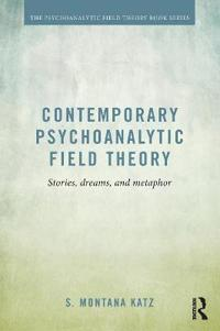 Contemporary Psychoanalytic Field Theory