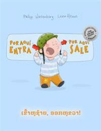 Por Aqui Entra, Por Aqui Sale! Aok Hu Saiy, Khao Hu Khua!: Libro Infantil Ilustrado Espanol-Laosiano/Lao (Edicion Bilingue)
