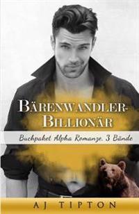Bärenwandler-Billionär: Buchpaket Alpha Romanze, 3 Bände