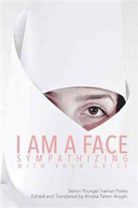 I Am a Face Sympathizing with Your Grief: Seven Younger Iranian Poets