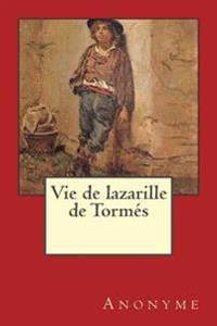 Vie de Lazarille de Tormes