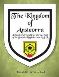 The Kingdom of Ansteorra: A Territorial Heraldry Coloring Book of the Seventh Kingdom