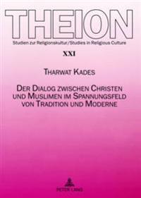 Der Dialog Zwischen Christen Und Muslimen Im Spannungsfeld Von Tradition Und Moderne