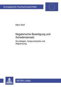 Negatorische Beseitigung Und Schadensersatz: Grundlagen, Anspruchsziele Und Abgrenzung