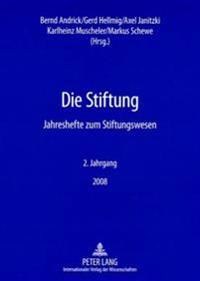 Die Stiftung: Jahreshefte Zum Stiftungswesen- 2. Jahrgang / 2008