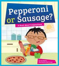 Pepperoni or Sausage? A Book about Conjunctions