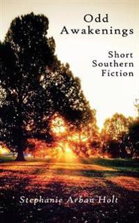 Odd Awakenings: Short Southern Fiction