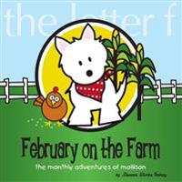 February at the Farm: The Monthly Adventures of Mollison