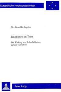 Emotionen Im Team: Die Wirkung Von Befindlichkeiten Auf Die Teamarbeit