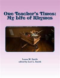 One Teacher's Times: My Life of Rhymes