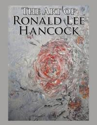 The Art of Ronald Lee Hancock