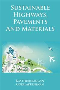 Sustainable Highways, Pavements and Materials: An Introduction