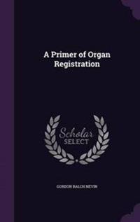 A Primer of Organ Registration