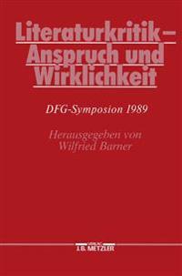 Literaturkritik - Anspruch Und Wirklichkeit: Dfg-Symposion 1989