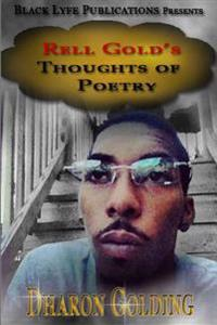 Rell's Gold Thoughts of Poetry