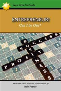 Entrepreneur! - Can I Be One?