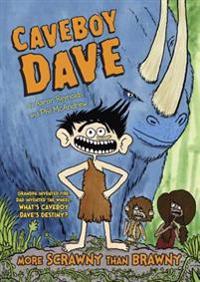 Caveboy Dave: More Scrawny Than Brawny