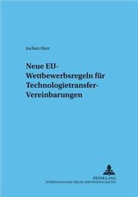 Neue Eu-Wettbewerbsregeln Fuer Technologietransfer-Vereinbarungen