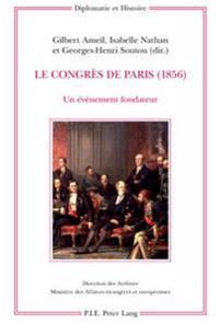 Le Congrès de Paris (1856): Un Événement Fondateur