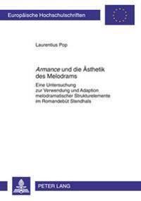 Armance Und Die Aesthetik Des Melodrams: Eine Untersuchung Zur Verwendung Und Adaption Melodramatischer Strukturelemente Im Romandebuet Stendhals