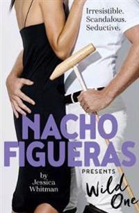 Nacho figueras presents: wild one (the polo season series: 2)
