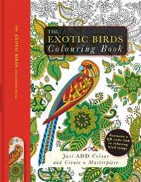 Exotic birds colouring book - just add colour and create a masterpiece