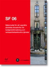 SF 06. Hjälpmedel för att upprätta särskilda föreskrifter för fastighetsförvaltning och verksamhetsanknutna tjänster
