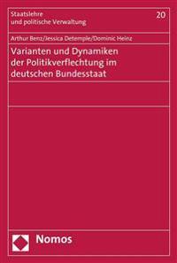 Varianten Und Dynamiken Der Politikverflechtung Im Deutschen Bundesstaat