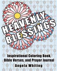 Heavenly Blessings: Inspirational Coloring Book, Bible Verses, and Prayer Journal