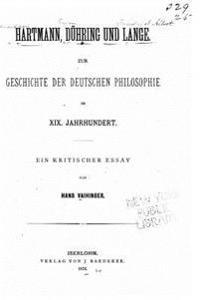 Hartman, Duhring Und Lange Zur Geschichte Der Deutschen Philosophie Im XIX. Jahrhundert