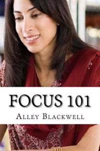 Focus 101: How to Improve Focus