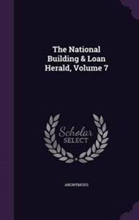 The National Building & Loan Herald, Volume 7