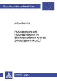 Pruefungsumfang Und Pruefungsprogramm Im Berufungsverfahren Nach Der Zivilprozessreform 2002