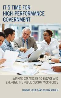 It's Time for High Performance Government