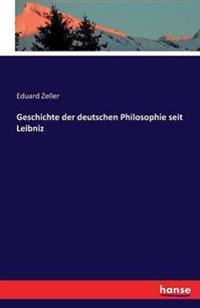 Geschichte Der Deutschen Philosophie Seit Leibniz