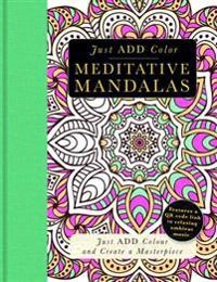 Meditative Mandalas: Gorgeous Coloring Books with More Than 120 Pull-Out Illustrations to Complete