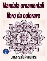 Mandala Ornamentali Libro Da Colorare