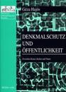 Denkmalschutz Und Oeffentlichkeit: Zwischen Kunst, Kultur Und Natur- Ausgewaehlte Schriften Zur Denkmaltheorie Und Kulturgeschichte 1981-2002