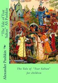 """""""The Tale of Tsar Saltan"""" as Pushkin"""