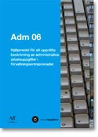 ADM 06. Hjälpmedel för att upprätta beskrivning av administrativa arbetsuppgifter i förvaltningsentreprenader
