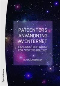 """Patienters användning av Internet : landskap och vägar för """"coping online"""""""