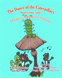 The Dance of the Caterpillars Bilingual Armenian English