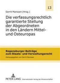 Die Verfassungsrechtlich Garantierte Stellung Der Abgeordneten in Den Laendern Mittel- Und Osteuropas