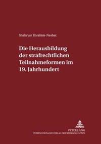 Die Herausbildung Der Strafrechtlichen Teilnahmeformen Im 19. Jahrhundert