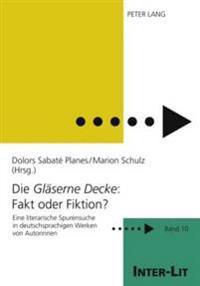 Die «glaeserne Decke» Fakt Oder Fiktion?: Eine Literarische Spurensuche in Deutschsprachigen Werken Von Autorinnen